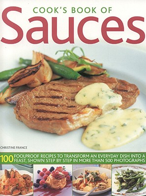 Cook's Book of Sauces By France, Christine